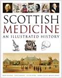 Helen Dingwall Scottish Medicine: An Illustrated History