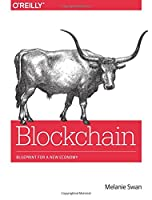 Blockchain: Blueprint for a New Economy Front Cover