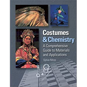Costumes and Chemistry: A Comprehensive Guide to Materials and Applications [Hardcover]