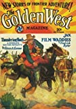 Golden West Magazine - 01/29: Adventure House Presents: