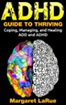 ADHD: Guide to Thriving- Coping, Mana...