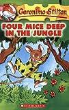 Four Mice Deep in the Jungle (Geronimo Stilton, No. 5)