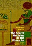 img - for The Secret Medicine of the Pharaohs: Ancient Egyptian Healing book / textbook / text book