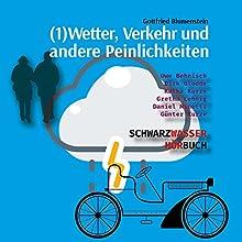 Wetter, Verkehr und andere Peinlichkeiten (Schwarzwasser 1) Hörspiel von Gottfried Blumenstein Gesprochen von: Uwe Behnisch, Dirk Glodde, Katka Kurze, Gretha Lehnig