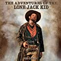 The Adventures of the Lone Jack Kid (       UNABRIDGED) by Joe Corso Narrated by Robert Slone