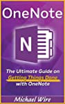 OneNote: The Ultimate Guide on Gettin...