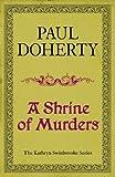 A Shrine of Murders (Kathryn Swinbrooke 1) (Kathryn Swinbrooke Medieval Mysteries)
