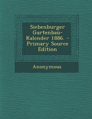 Siebenburger Gartenbau-Kalender 1886. - Primary Source Edition