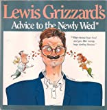 img - for Lewis Grizzard's Advice to the Newly Wed / Advice to the Newly Divorced book / textbook / text book