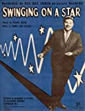 "Swinging On A Star (Paramount Picture ""Going My Way"", Bing Crosby On Cover)"