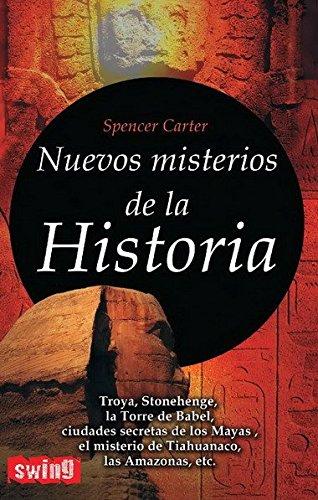 Nuevos misterios de la historia: ¿Qué hay de verdad y de leyenda en los grandes enigmas de la historia?