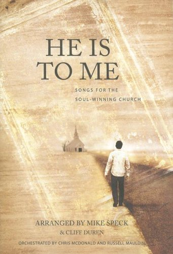 He Is to Me: Songs for the Soul-winning Church, Mike Speck, Cliff Duren