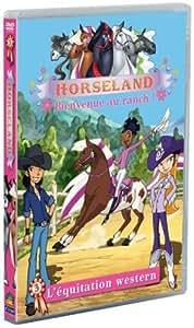 Horseland, bienvenue au ranch ! Vol. 3 : L'équitation western