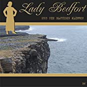 Die blutigen Klippen (Lady Bedfort 75) | Michael Eickhorst, John Beckmann