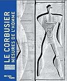 Le Corbusier, mesures de l'homme | Catalogue de l'exposition