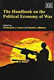 img - for The Handbook on the Political Economy of War (Elgar Original Reference) by Christopher J. Coyne, Rachel L. Mathers (2012) Paperback book / textbook / text book