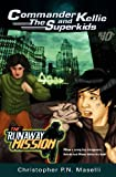 img - for Commander Kellie and the Superkids Vol. 10: The Runaway Mission book / textbook / text book