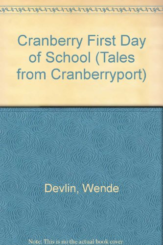Cranberry First Day of School (Tales from Cranberryport) PDF