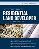 Be a Successful Residential Land Developer - 0071441719