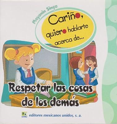 Respetar las cosas de los demas (Spanish Edition)