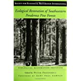 Ecological Restoration of Southwestern Ponderosa Pine Forests (The Science and Practice of Ecological Restoration...