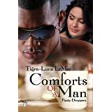 Comforts of a Man (The Panty Droppers Series Book 3) ~ Tigra-Luna LeMar