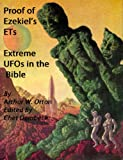 Proof of Ezekiel's ETs - Extreme UFOs of the Bible (Revised and Annotated)