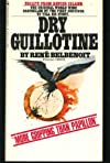Dry Guillotine By Rene Belbenoit - 15 Years Among the Living Dead