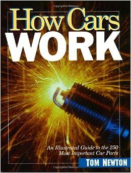 how cars work tom newton 9780966862300 amazon com books
