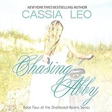 Chasing Abby (       UNABRIDGED) by Cassia Leo Narrated by Ashley Klanac, Chris Ruen