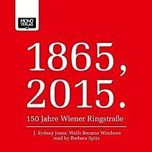 Walls became windows (1865, 2015 - 150 Jahre Wiener Ringstraße) (       UNABRIDGED) by J. Sydney Jones Narrated by Barbara Spitz