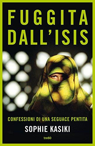 Fuggita dall'Isis Confessioni di una seguace pentita PDF