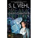 Dream Called Time: A Stardoc Novel ~ S. L. Viehl