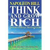 Think And Grow Rich: The Secret To Wealth Updated For The 21St Century ~ Napoleon Hill
