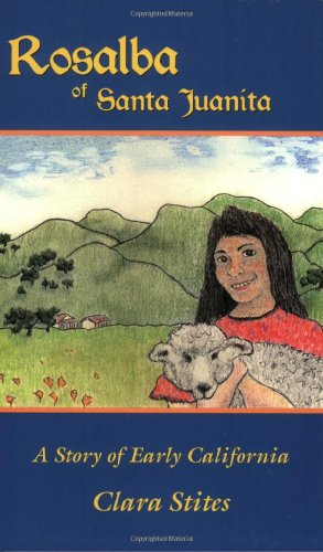 Rosalba of Santa Juanita: A Story of Early California