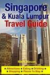 Singapore & Kuala Lumpur Travel Guide...