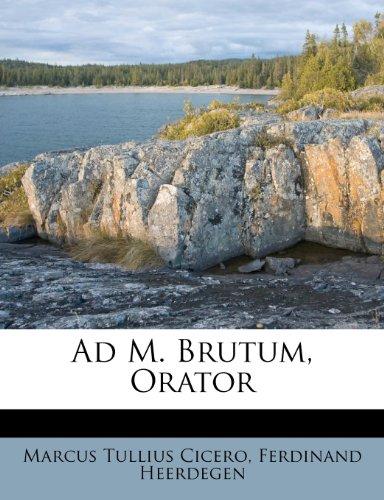 Ad M. Brutum, Orator