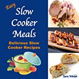 Slow Cooking Done Right (Easy Slow Cooker Meals Book 1) ~ Sara Winlet