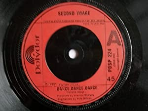 "SECOND IMAGE Dance Dance Dance 7"" 45"