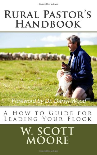 Rural Pastor's Handbook: A How to Guide for Leading Your Flock
