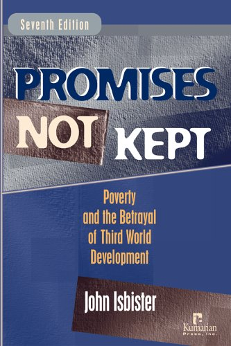 Promises Not Kept: Poverty and The Betrayal of Third...