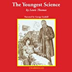 The Youngest Science: Notes of a Medicine Watcher | Lewis Thomas