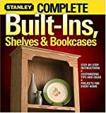 Complete Built-Ins, Shelves & Bookcases (Stanley Complete) - 0696221152