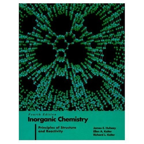 Inorganic Chemistry: Principles of Structure and Reactivity (4th...