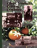 echange, troc Elizabeth Riegler Macmanus, Susan A. MacManus - Sawmills, Citrus, Critters & Crackers: Life in Early Lutz and Central Pasco County