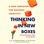Thinking in New Boxes: A New Paradigm for Business Creativity | Luc de Brabandere,Alan Iny
