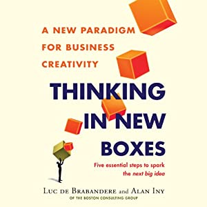Thinking in New Boxes: A New Paradigm for Business Creativity | [Luc de Brabandere, Alan Iny]