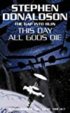 This Day All Gods Die (Gap) (0006470238) by Stephen R. Donaldson