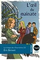 La trilogie des Charmettes, Tome 2 : L'oeil du mainate