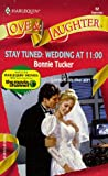 Stay Tuned: Wedding At 11:00 (Love and Laughter) (0373440529) by Tucker